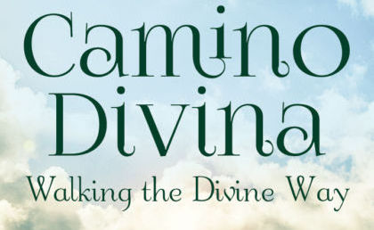 Landscapes & Soulscapes: A Camino Divina Adventure into the Divine